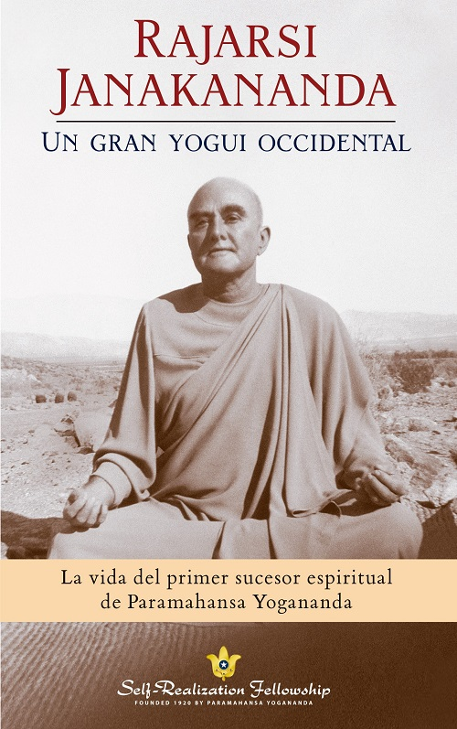 Rajarsi janakananda, un gran yogui occidental